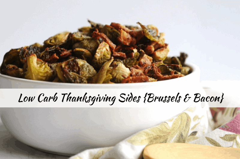 brussel sprouts with bacon for a yummy low carb keto thanksgiving side
