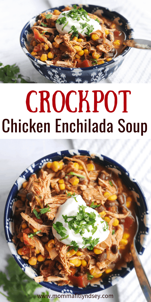 chicken enchilada soup is an easy crockpot weeknight recipe