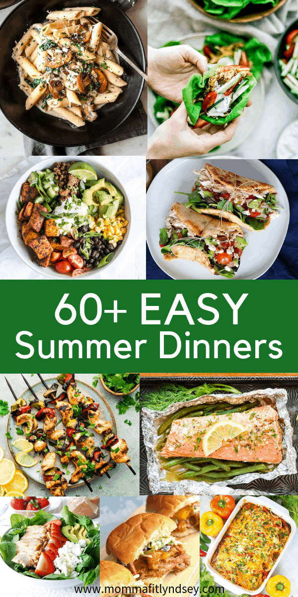 Looking for a a list of dinner recipes for summer dinner ideas? Healthy lifestyle blogger Momma Fit Lyndsey shares her favorite 60+ recipes for easy summer dinners