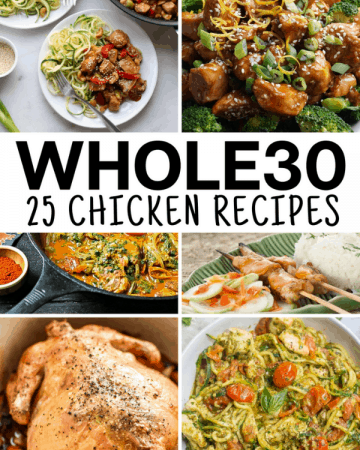 Looking for Whole 30 Chicken recipes? Here are 25 healthy chicken recipes if you're wondering what to eat for dinner on Whole30.